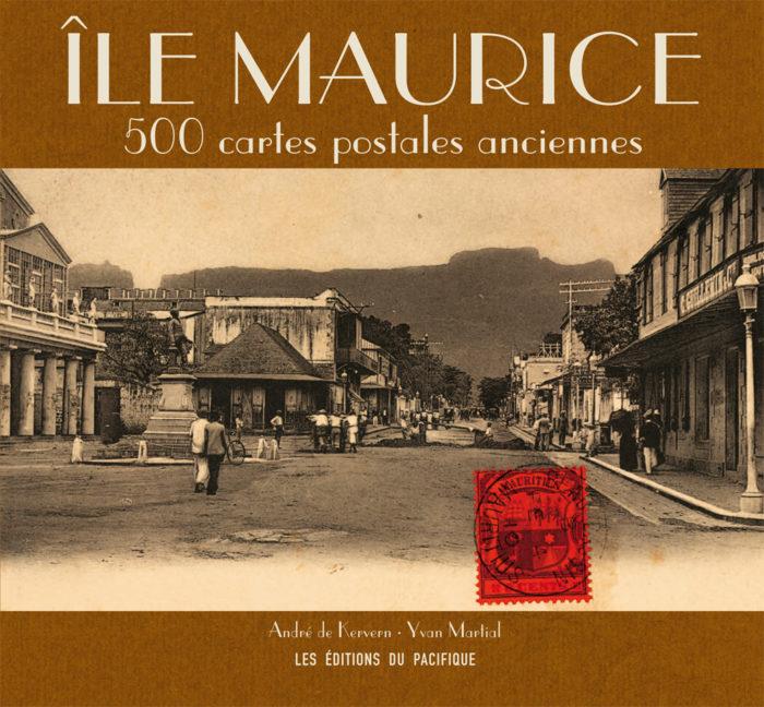 couverture de Île Maurice : 500 cartes postales anciennes