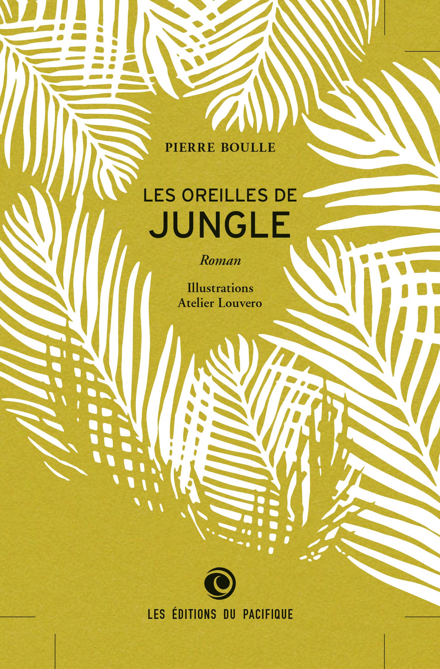 Les Oreilles de jungle - Pierre Boulle.